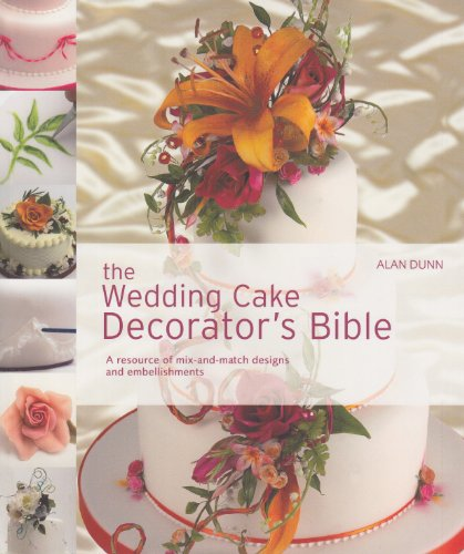 Wedding Cake Decorator's Bible A Resource of Mix-and-Match Designs and Embellishments  2009 edition cover
