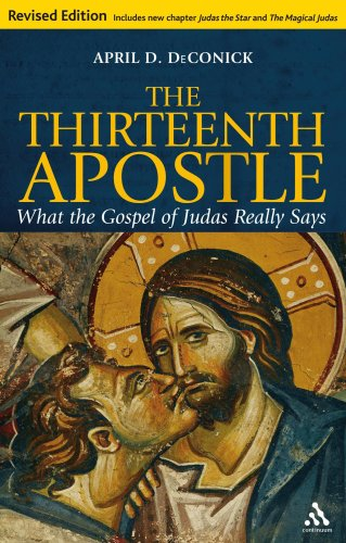 Thirteenth Apostle What the Gospel of Judas Really Says 2nd 2009 (Revised) 9781847065681 Front Cover