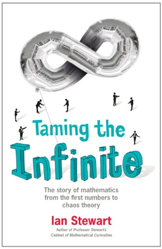 Taming the Infinite The Story of Mathematics from the First Numbers to Chaos Theory  2009 edition cover