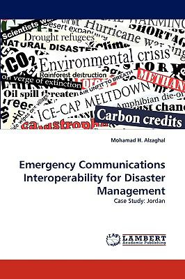 Emergency Communications Interoperability for Disaster Management  N/A 9783838364681 Front Cover