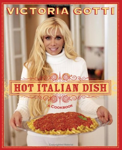 Hot Italian Dish A Cookbook  2006 9780060851682 Front Cover