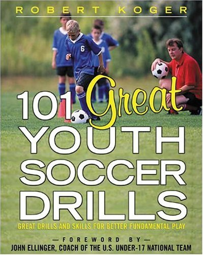 101 Great Youth Soccer Drills Skills and Drills for Better Fundamental Play  2005 9780071444682 Front Cover