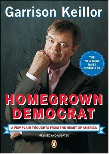 Homegrown Democrat A Few Plain Thoughts from the Heart of America  2006 edition cover
