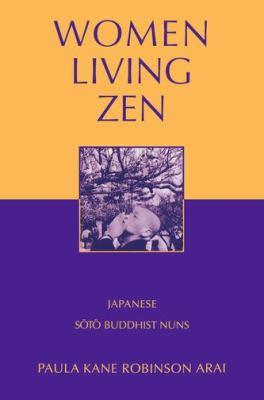 Women Living Zen Japanese Soto Buddhist Nuns  2012 edition cover