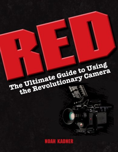 Red The Ultimate Guide to Using the Revolutionary Camera  2010 edition cover