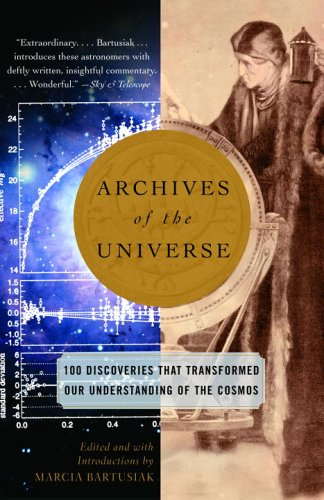 Archives of the Universe 100 Discoveries That Transformed Our Understanding of the Cosmos N/A edition cover