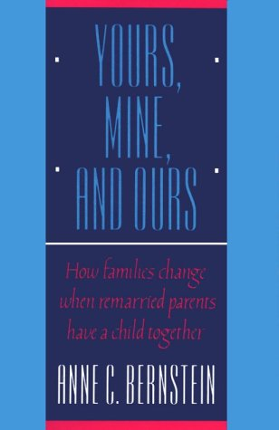 Yours, Mine, and Ours How Families Change When Remarried Parents Have a Child Together N/A 9780393306682 Front Cover