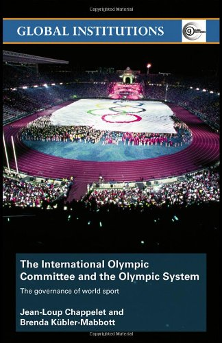 International Olympic Committee and the Olympic System The Governance of World Sport  2008 edition cover