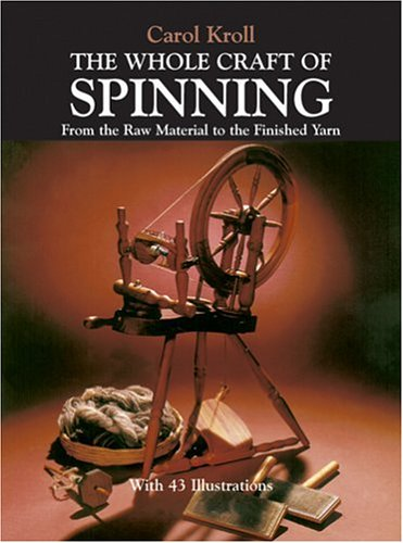 Whole Craft of Spinning From the Raw Material to the Finished Yarn  1981 edition cover