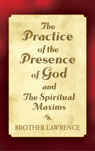 Practice of the Presence of God and the Spiritual Maxims   2005 9780486440682 Front Cover