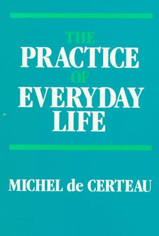 Practice of Everyday Life   1988 edition cover