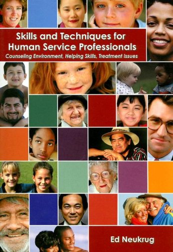 Skills and Techniques for Human Service Professionals Counseling Environment, Helping Skills, Treatment Issues  2002 edition cover
