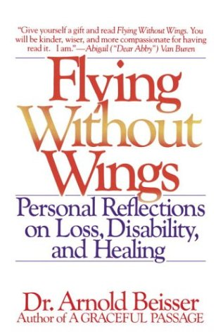 Flying Without Wings Personal Reflections on Loss, Disability, and Healing N/A edition cover
