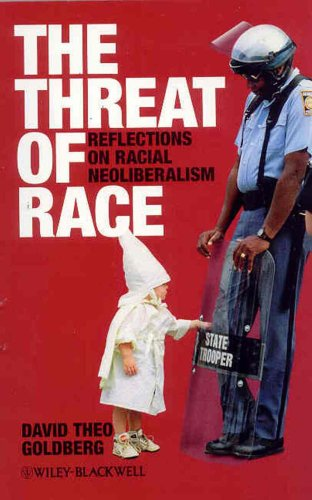 Threat of Race Reflections on Racial Neoliberalism  2009 9780631219682 Front Cover