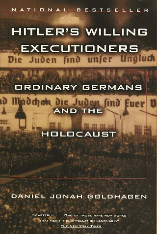 Hitler's Willing Executioners Ordinary Germans and the Holocaust  1997 (Reprint) edition cover