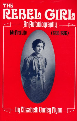 Rebel Girl An Autobiography - My First Life, 1906-1926 Reprint  edition cover