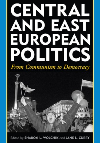 Central and East European Politics From Communism to Democracy  2008 9780742540682 Front Cover
