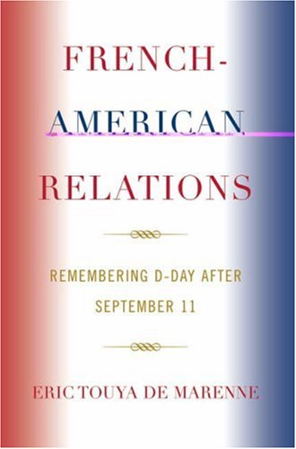 French-American Relations Remembering D-Day after September 11 N/A edition cover