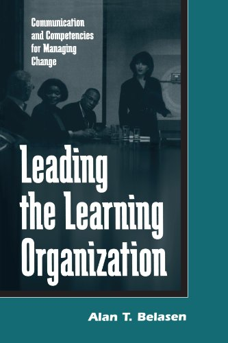 Leading the Learning Organization Communication and Competencies for Managing Change  2000 edition cover