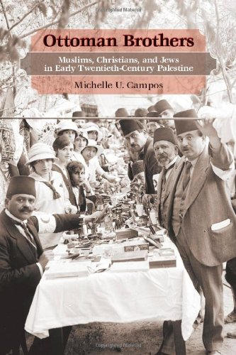 Ottoman Brothers Muslims, Christians, and Jews in Early Twentieth-Century Palestine  2011 edition cover