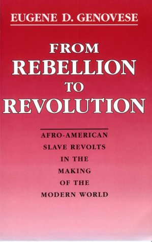 From Rebellion to Revolution Afro-American Slave Revolts in the Making of the Modern World N/A edition cover