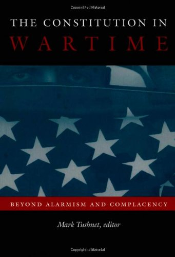 Constitution in Wartime Beyond Alarmism and Complacency  2005 edition cover