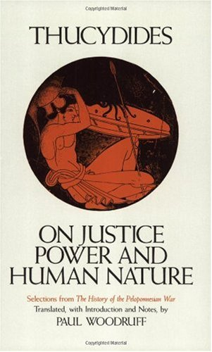 On Justice, Power, and Human Nature Selections from the History of the Peloponnesian War  1993 9780872201682 Front Cover