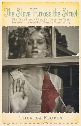 Slave Across the Street The True Story of an American Teen Caught in Human Trafficking  2010 edition cover