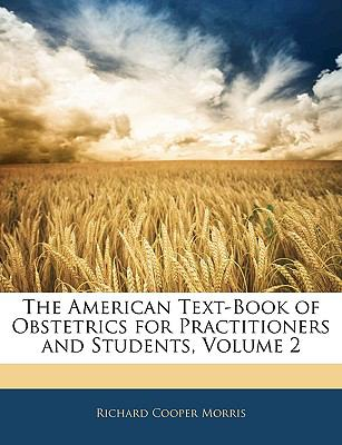 American Text-Book of Obstetrics for Practitioners and Students N/A edition cover