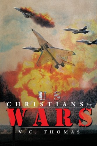 Us-Christians-For-Wars   2013 9781483677682 Front Cover