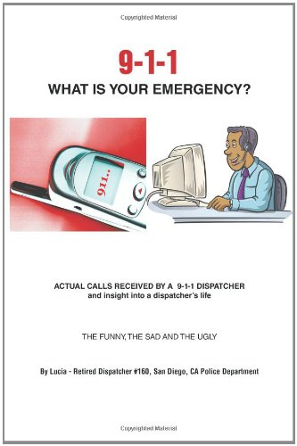 9-1-1 What Is Your Emergency?   2013 9781491836682 Front Cover
