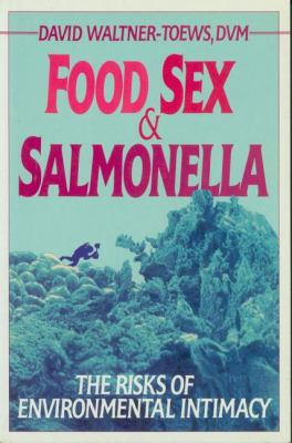 Food, Sex, and Salmonella   1992 9781550210682 Front Cover