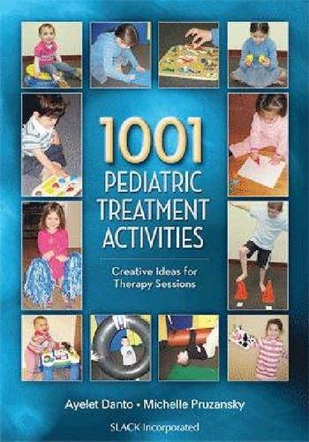 1001 Pediatric Treatment Activities Creative Ideas for Therapy Sessions  2011 edition cover