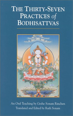 Thirty-Seven Practices of Bodhisattvas An Oral Teaching N/A 9781559390682 Front Cover