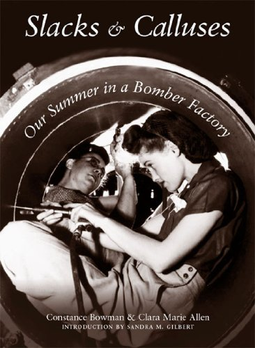 Slacks and Calluses Our Summer in a Bomber Factory  1999 edition cover