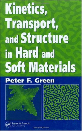 Kinetics and Transport in Soft and Hard Materials   2005 edition cover