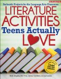 Literature Activities Teens Actually Love Authentic Projects for the Language Arts Classroom  2014 edition cover