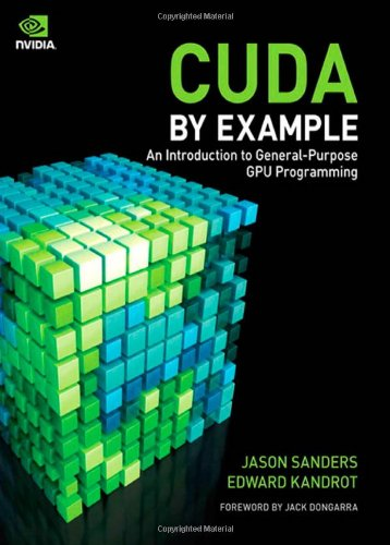 CUDA by Example An Introduction to General-Purpose GPU Programming  2011 (Revised) edition cover