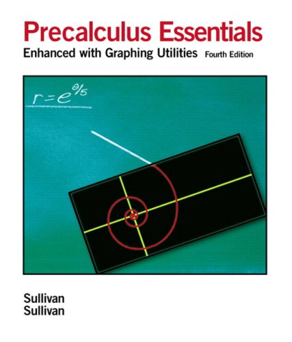 Precalculus Essentials Enhanced with Graphing Utilities 4th 2006 (Revised) edition cover