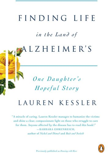 Finding Life in the Land of Alzheimer's One Daughter's Hopeful Story N/A edition cover