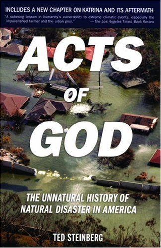 Acts of God The Unnatural History of Natural Disaster in America 2nd 2006 (Revised) edition cover