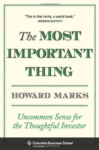 Most Important Thing Uncommon Sense for the Thoughtful Investor  2011 edition cover