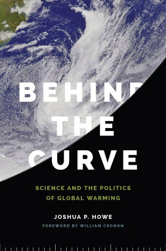 Behind the Curve Science and the Politics of Global Warming  2014 edition cover