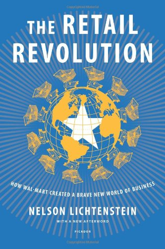 Retail Revolution How Wal-Mart Created a Brave New World of Business  2010 edition cover