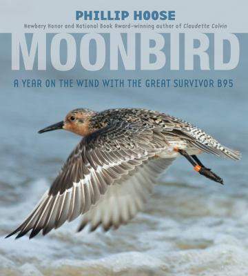 Moonbird A Year on the Wind with the Great Survivor B95  2012 edition cover