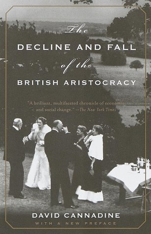 Decline and Fall of the British Aristocracy  N/A 9780375703683 Front Cover
