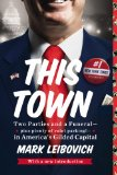 This Town Two Parties and a Funeral - Plus, Plenty of Valet Parking! - In America's Gilded Capital N/A edition cover