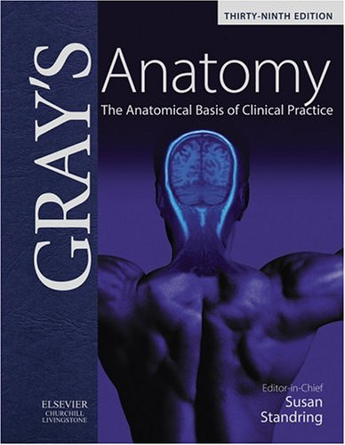 Gray's Anatomy The Anatomical Basis of Clinical Practice 39th 2005 (Revised) edition cover