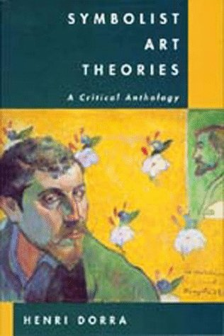 Symbolist Art Theories A Critical Anthology  1995 edition cover