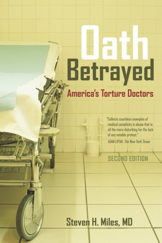 Oath Betrayed America's Torture Doctors 2nd 2009 edition cover